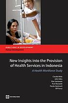 New insights into the provision of health services in Indonesia : a health workforce study