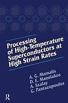 Processing of high-temperature superconductors at high strain rates