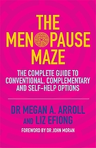 The menopause maze : the complete guide to conventional, complementary and self-help options