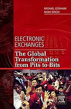 The Dramatic, global transformation of the modern exchange