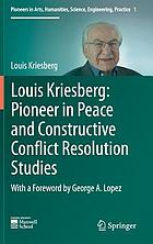 Louis Kriesberg : pioneer in peace and constructive conflict resolution studies