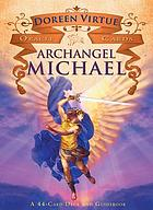 Archangel michael oracle cards : a 44-card deck and guidebook.