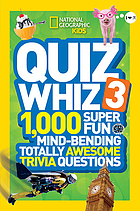 Quiz whiz 3 : 1,000 super fun mind-bending totally awesome trivia questions.