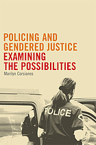 Policing and gendered justice : examining the possibilities