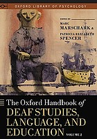 Oxford Handbook of Deaf Studies, Language, and Education, Vol. 2.