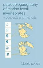Palaeobiogeography of marine fossil invertebrates : concepts and methods