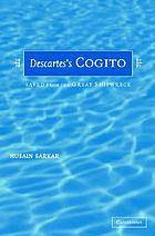 Descartes' cogito : saved from the great shipwreck