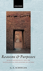 Reasons and purposes : human rationality and the teleological explanation of action