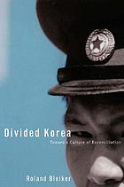 Divided Korea : toward a culture of reconciliation