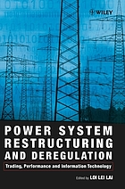 Power system restructuring and deregulation : trading, performance and information technology