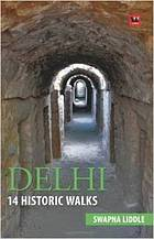 Delhi, 14 historic walks