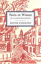 Paris in winter : an illustrated memoir