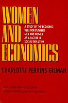 Women and economics : a study of the economic relation between men and women as a factor in social evolution