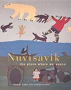 Nuvisavik : the place where we weave