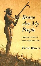 Brave are my people : Indian heroes not forgotten
