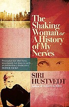 The shaking woman, or, A history of my nerves