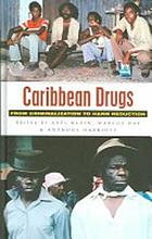 Caribbean drugs : from criminalization to harm reduction