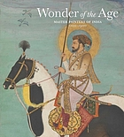 Wonder of the age : master painters of India, 1100-1900
