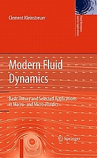 Modern fluid dynamics : basic theory and selected applications in macro- and micro-fluidics
