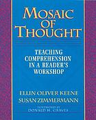 Mosaic of thought : teaching comprehension in a reader's workshop
