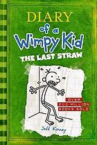 Diary of a wimpy kid : the last straw