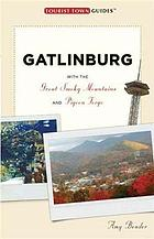 Gatlinburg : [with the Great Smoky Mountains and Pigeon Forge]