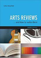 Arts reviews : and how to write them