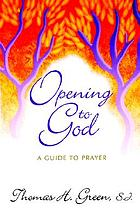 Opening to God : a guide to prayer