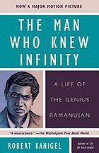 The man who knew infinity : a life of the genius Ramanujan