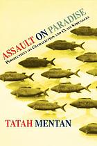 Assault on paradise : perspectives on globalization and class struggles