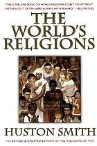 The world's religions : our great wisdom traditions.