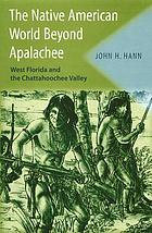 The Native American world beyond Apalachee : west Florida and the Chattahoochee Valley