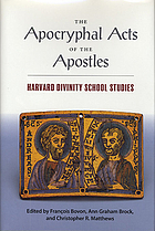 The Apocryphal Acts of the Apostles : Harvard Divinity School studies