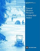 Natural disaster hotspots : a global risk analysis