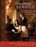Presenting service : the ultimate guide for the foodservice professional