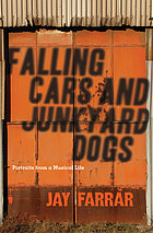 Falling cars and junkyard dogs : a portrait of musical life