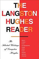 The Langston Hughes reader : [the selected writings of Langston Hughes