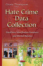Hate crime data collection : guidelines, identification assistance and selected statistics