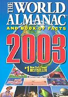 The world almanac and book of facts 2003.