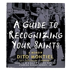 A guide to recognizing your saints : [a memoir]