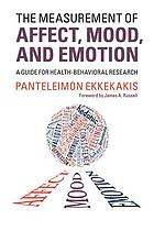 The measurement of affect, mood, and emotion : a guide for health-behavioral research