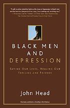Black men and depression : understanding and overcoming depression in Black men
