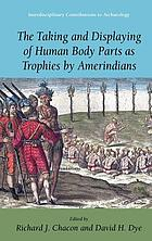 The Taking and Displaying of Human Body Parts as Trophies by Amerindians