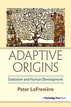 Adaptive origins : evolution and human development