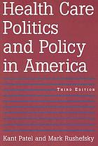 Health care politics and policy in America