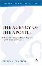 The agency of the apostle : a dramatistic analysis of Paul's responses to conflict in 2 Corinthians