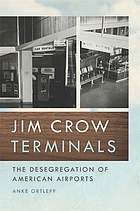 Jim Crow terminals : the desegregation of American airports