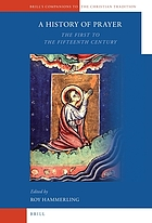 A history of prayer : the first to the fifteenth century