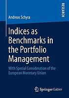 Indices as benchmarks in the portfolio management : with special consideration of the European Monetary Union