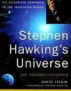 Stephen Hawking's universe : the cosmos explained